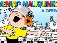 Menino Maluquinho: a Ópera!