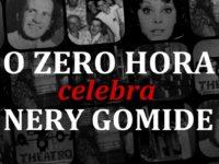 Nery Gomide: o Zero Hora Celebra o dramaturgo, poeta e agitador cultural