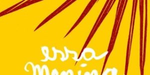 """""""Essa Menina"""" e a oralidade gostosa de um Brasil que precisa ser escrito"""