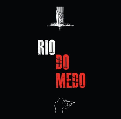 Documentário Rio Do Medo Quando O Cinema Retrata Nossa Realidade