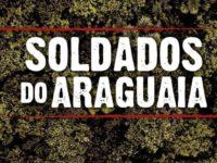 SOLDADOS DO ARAGUAIA – UM DOCUMENTÁRIO QUE PRECISA SER VISTO
