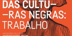 """Museu do Amanhã traz debate """"Evidências das Culturas Negra – Trabalho e seus desdobramentos"""""""