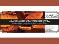 Evento: Memórias do Sapateado do Samba na Casa Porto