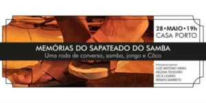 Evento: Memórias do Sapateado do Samba na Casa Porto