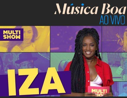 Música Boa Ao Vivo com Iza apresentou Dilsinho, Léo Santana e Onze 20 que fizeram uma mistura musical