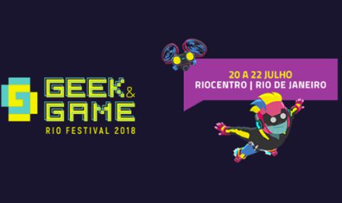 Geek & Game Rio Festival 2018 começa dia 20 de julho, com uma estrutura completa para todos os públicos