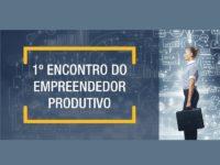 ArteCult – Cultura Profissional indica: Primeiro Encontro Empreendedor Produtivo. IMPERDÍVEL.