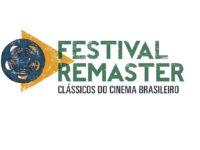 FESTIVAL REMASTER (20 a 26/09): Clássicos do Cinema Nacional remasterizados serão exibidos nas principais capitais