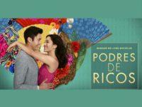 PODRES DE RICOS – ROMANCE, HUMOR E UM ELENCO COM UMA EXCELENTE QUÍMICA