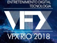 GRANDE EVENTO VFX RIO 2018 ACONTECERÁ EM DEZEMBRO E TERÁ GRANDES NOMES DA ÁREA DE EFEITOS VISUAIS