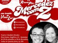 Entrevista com elenco da peça MERCEDEZ COM Z