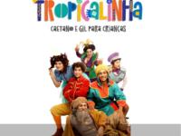 Tropicalinha – Caetano e Gil para Crianças: espetáculo infantil premiado agrada até os adultos