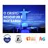 Hoje Abertura do Seminário Rio TEAma no Cristo Redentor
