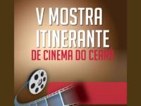 V Mostra Itinerante de Cinema do Ceará: Sessões gratuitas de cinema itinerante no interior do CE
