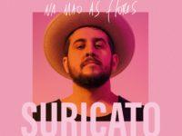 """""""NA MÃO AS FLORES"""": Veja nossa entrevista exclusiva com Rodrigo Suricato sobre este seu novo projeto"""