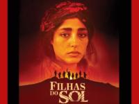 """""""FILHAS DO SOL"""": Resistência e sensibilidade feminina nas telonas"""