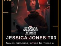 Jessica Jones – Terceira Temporada: Novos mistérios, novas heroínas e um final inesperado