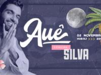 Auê apresenta shows de Silva, Bloco Vem Cá Minha Flor e maratona de DJs