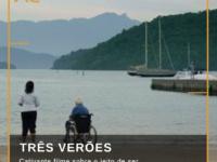 TRÊS VERÕES: Cativante filme sobre o jeito de ser brasileiro