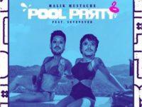 """Malik Mustache conta com a participação de Sevenever na estreia de seu novo single, """"Pool Party"""""""