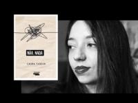 """""""Não, Nada"""": Lançamento do segundo livro de Laura Tardin é uma ficção com muitos toques de realidade"""