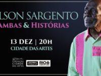 Nelson Sargento apresenta Samba & Histórias, na Cidade das Artes