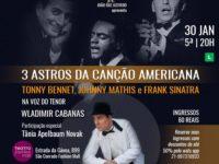 """O Tenor Wladimir Cabanas estreia seu novo show """"3 Astros da Canção Americana: Frank Sinatra, Tony Bennett e Johnny Mathis"""""""