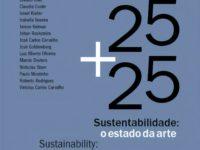 """""""25 + 25 Sustentabilidade: o estado da arte"""": Livro estimula o debate sobre o Desenvolvimento Sustentável sob a ótica de 16 renomados especialistas"""