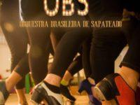 Homo Tapiens – Novo Espetáculo da Orquestra Brasileira de Sapateado Estréia no Rio de Janeiro