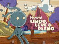 """MANEVA DISPONIBILIZA O VÍDEO DE """"LINDO, LEVE E PLENO"""" EM SEU CANAL NO YOUTUBE"""