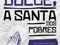 """""""Irmã Dulce, a Santa dos Pobres"""": Lançamento da biografia é no próximo dia 12 no Brasília Shopping"""