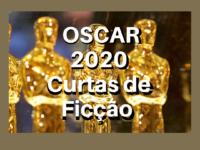 OSCAR 2020: Os indicados à categoria de curtas metragens de FICÇÃO