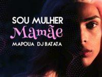 """Música: Conheça a música e o videoclipe de """"Sou Mulher Mamãe"""", do artista Mapoua com a participação de DJ Batata"""