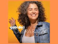 OUTRA RAZÃO: Gabi Doti lança ótimo álbum