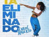 Música: Big Brother Brasil é tema da nova música da Carol Roberto