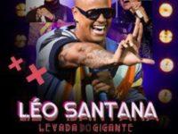 """Música: Assista Ao Vídeo De """"P. Da Vida"""", Mais Uma Das Faixas Do Álbum """"Levada Do Gigante – Parte Ii"""", Do Cantor Léo Santana"""