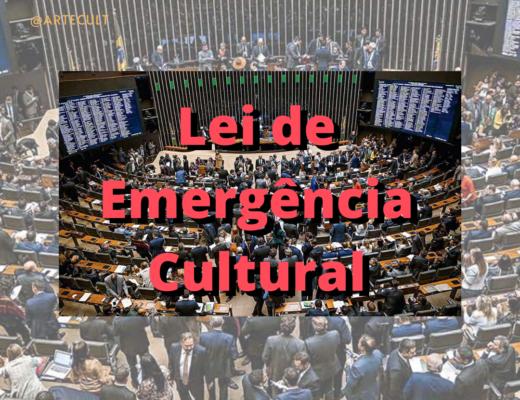 LEI DE EMERGÊNCIA CULTURAL: Câmara dos Deputados vota Lei de Emergência Cultural