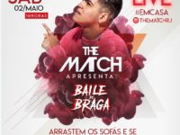 BAILE DO BRAGA:  Live inédita da The Match RJ é comandada pelo talentoso DJ Braga