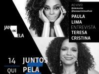 """Música: Paula Lima e Teresa Cristina fazem live em apoio à campanha """"Juntos Pela Música"""""""