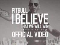 """Música: Contando Com A Participação De Fãs, O Icônico Pitbull Lança O Videoclipe De """"I Believe That We Will Win (World Anthem)"""""""