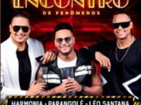 """Música: Léo Santana, Harmonia do Samba e Parangolé Lançam a 1° Parte do """"Encontro De Fenômenos"""""""