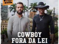 """Música: A Clássica """"Cowboy Fora Da Lei"""" Ganha Nova Versão Para o Projeto #Semfiltro"""