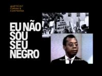 EU NÃO SOU SEU NEGRO: O acesso ao documentário consagrado sobre direitos civis nos EUA é liberado na plataforma Filme Filme