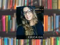 ERICA GIL: Publicitária, poeta, escritora e cronista