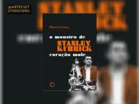 """""""Stanley Kubrick O Monstro de Coração Mole"""" de Marcius Cortez: Um livro para quem ama cinema!"""