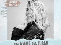 """Música: A cantora Ana Clara disponibiliza o single """"Um amor pra durar"""""""