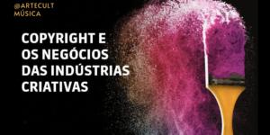 Copyright e os Negócios das Indústrias Criativas: União Brasileira de Compositores lança curso gratuito de direitos autorais