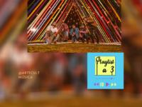 Playlist a 3 entrevista Atitude 67: Muitas novidades, ritmos e alegria!