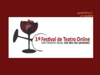 1º Festival de Teatro Online: Evento teatral ao vivo anuncia sua programação