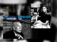 """""""Literatura e cosmopolitismo em tempos de pandemia: Jorge Luis Borges e Clarice Lispector nas redes sociais"""": FGV CPDOC promove webinar de Literatura"""